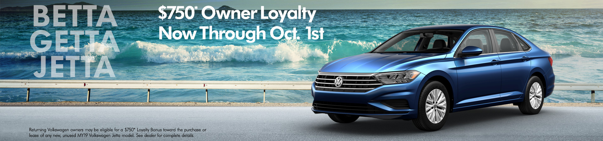Betta Getta Jetta - $750 Owner Loyalty Now through Oct. 1st