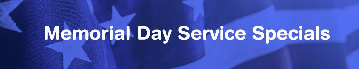 Memorial Day Service Specials